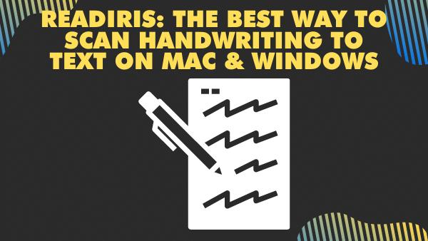 Readiris 17_ The best way to scan handwriting to text on Mac & Windows