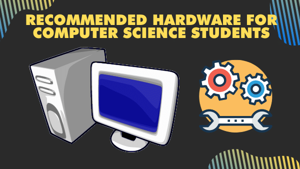 Recommended hardware for computer science students