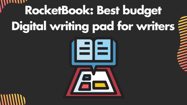 RocketBook_ Best budget Digital writing pad for writers (and note taking)