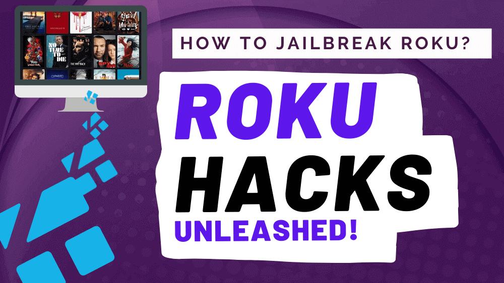 Roku Hacks How to jailbreak Roku stick and Roku Ultra