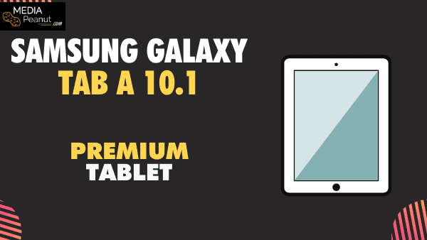 SamSung Galaxy Tab A 10.1_ Most affordable Samsung Tablet for Watching Netflix