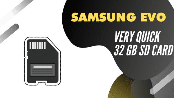 Samsung Evo 32_ Fastest 32GB SD Card (Micro SD)