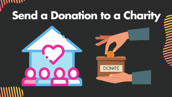 Send a Donation to a Charity