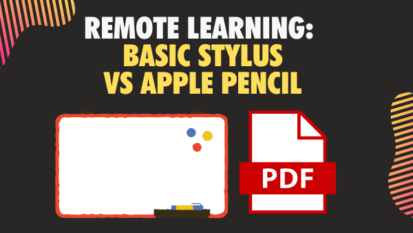 Should I get a cheap, basic stylus or an Apple Pencil for remote learning_