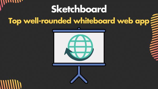 Sketchboard_ Top well-rounded digital whiteboard web app