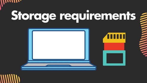 Storage requirements