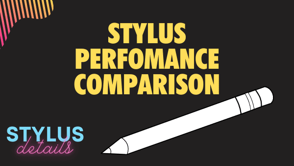 Stylus Perfomance comparison