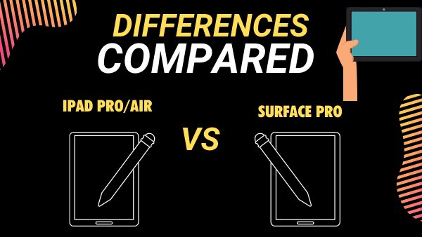 Surface Pro 7 vs iPad Pro compared for Drawing and Digital Art (Artists)