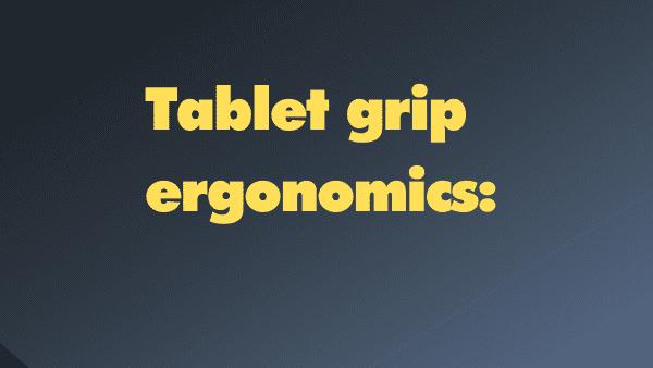 Tablet grip ergonomics_