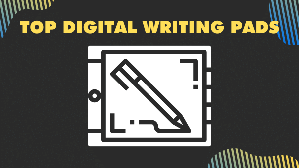 Top Digital writing pads for writing, note taking, and annotating