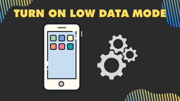 Turn on low data mode