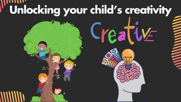 Unlocking your child's creativity