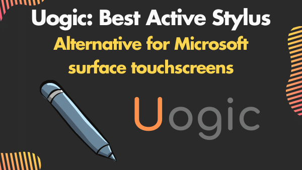 Uogic_ Best Active Stylus alternative for Microsoft surface touchscreens