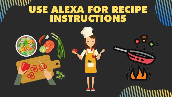 Use Alexa for recipe instructions