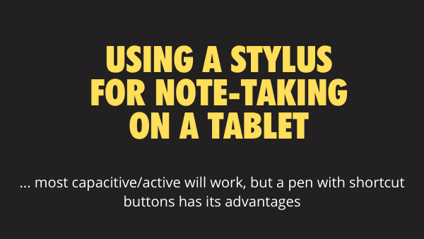 Using a Stylus for Note-Taking on a Tablet