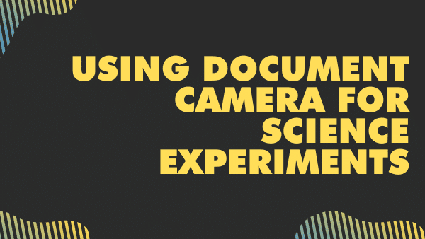 Using document camera for science experiments medical purposes and