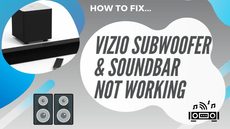 VIZIO soundbar not working with VIZIO subwoofer