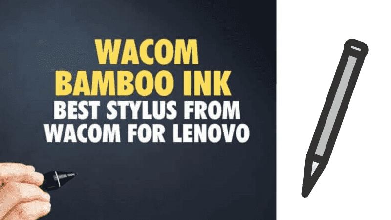 Wacom Bamboo Ink_ Best Wacom stylus for Lenovo