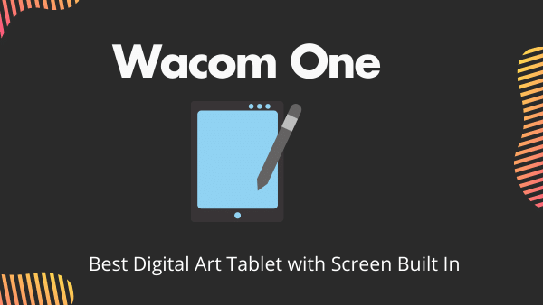 7 Best Budget Drawing Tablets with Screen Built-in 1