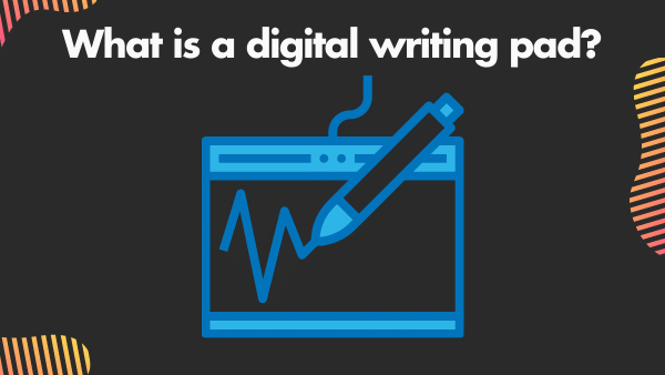 What is a digital writing pad_