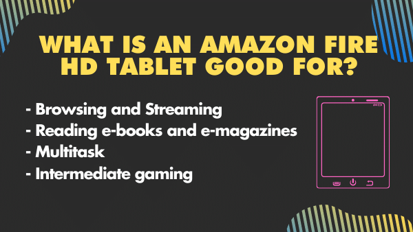 What can you do with the Amazon Fire Tablet? (Fire HD)   2021 1