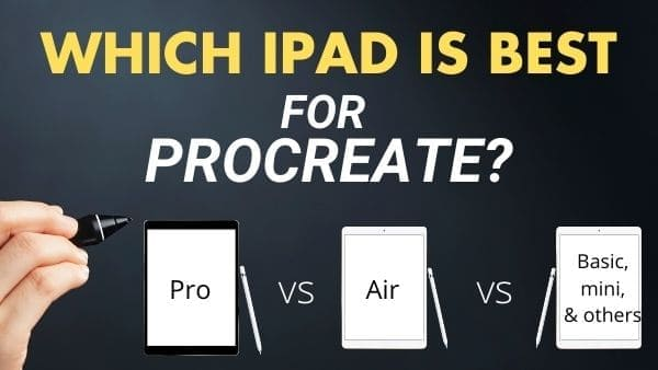 Which iPad is best for Procreate