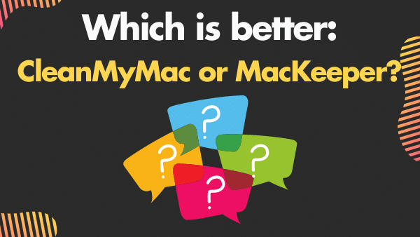 Which is better_ CleanMyMac or MacKeeper_