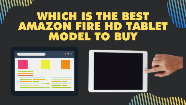 Which is the Best Amazon Fire Tablet model? HD 8 vs 10 | 2021