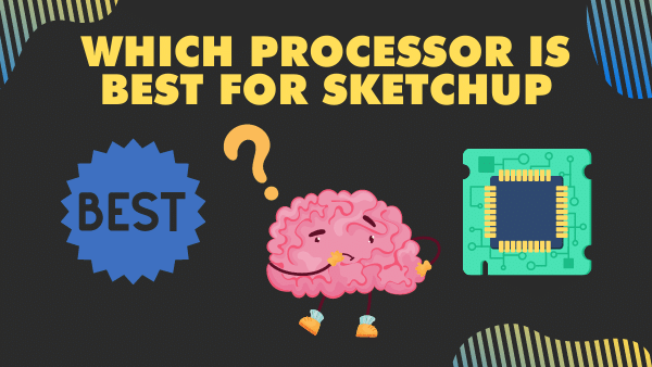 Which processor is best for SketchUp