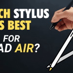 Which stylus is Best for the iPad Air drawing note taking 2