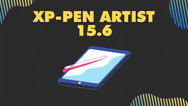 XP-PEN Artist 15.6_ Best Budget Tablets for Drawing with Screen Built-in for Beginners