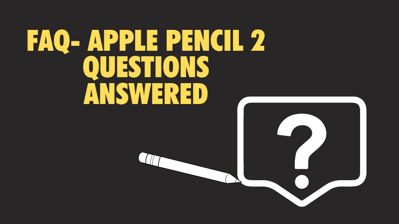 apple-pencil-faq-questions-answered-around-the-apple-pencil-2_optimized