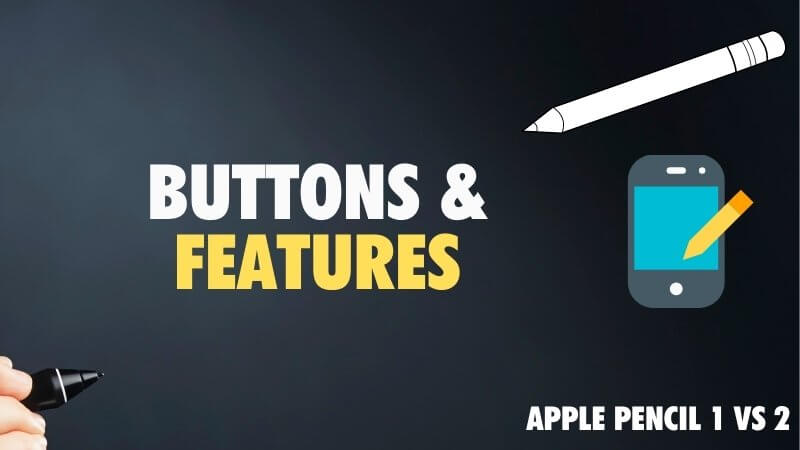 comparison of buttons gestures and features of Apple Pencil 2 & 1