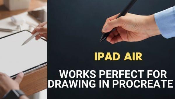iPad Air Best Portable iPad for procreate users (Pro artwork)