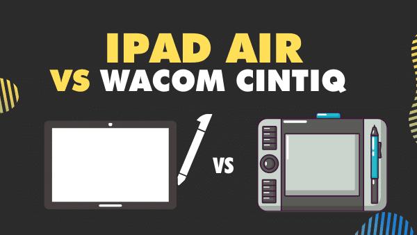 iPad Air vs Wacom Cintiq 16 models