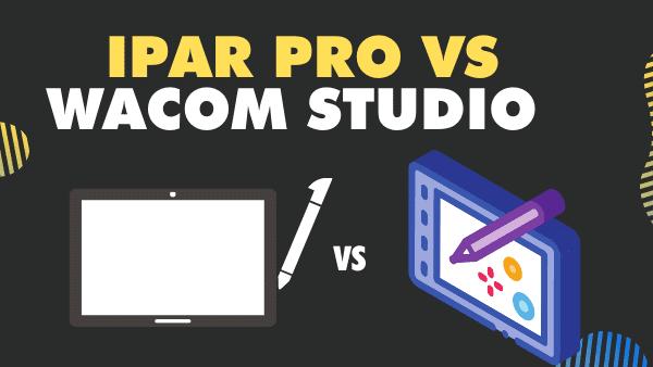 iPad Pro vs Wacom Mobile Studio Pro