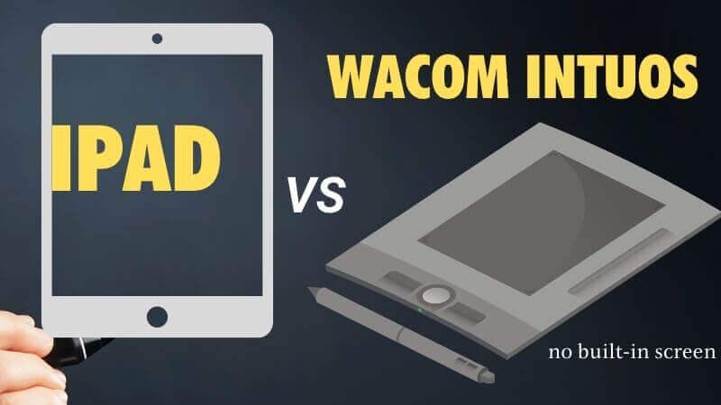 iPad vs wacom intuos no screen built in