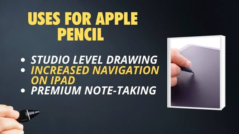 list chart of uses for the Apple Pencil what you can with it