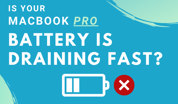 My MacBook Pro battery is draining fast and dying fast