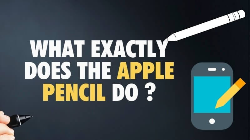 what exactly does the Apple Pencil do explained